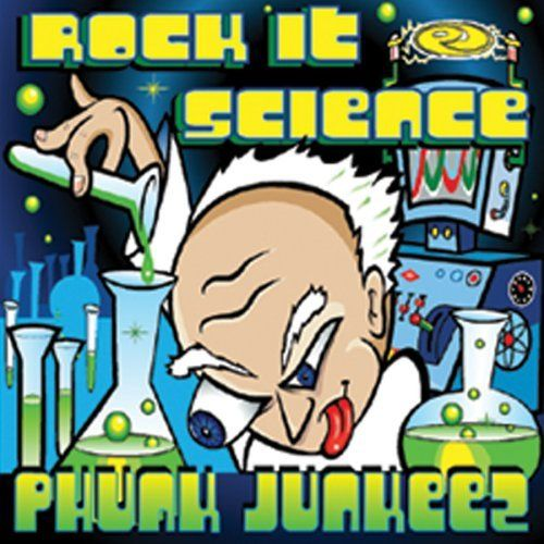 Rock It Science by Phunk Junkeez
