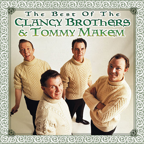 The Best Of The Clancy Brothers & Tommy Makem by The Clancy Brothers