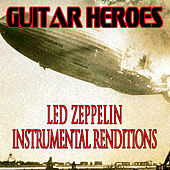 Guitar Heroes - Led Zeppelin Instrumental Renditions by Various Artists