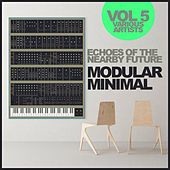 Echoes Of Nearby Future, Vol. 5: Modular Minimal - EP de Various Artists