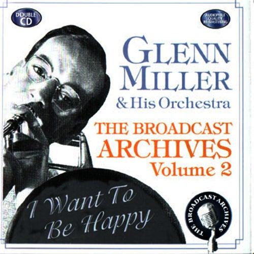 The Broadcast Archives Vol. 2 by Glenn Miller