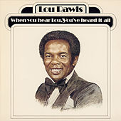 When You Hear Lou, You've Heard It All by Lou Rawls