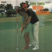 Good Times de Willie Nelson