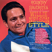 Country Favorites: Willie Nelson Style by Willie Nelson