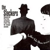Better Late Than Never by The Slackers