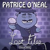 The Lost Files: Circa 2005 - EP by Patrice O'Neal