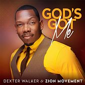God's Got Me (Live) by Dexter Walker & Zion Movement