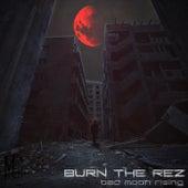 Bad Moon Rising de Burn the Rez