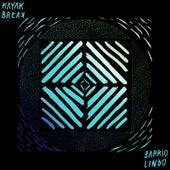 Kayak Break - EP by Barrio Lindo