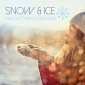Snow & Ice: Chillout for Colder Days de Various Artists