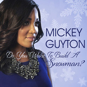 Do You Want To Build A Snowman? by Mickey Guyton