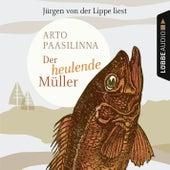 Der heulende Müller von Arto Paasilinna