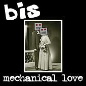 Mechanical Love by Bis
