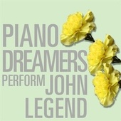Piano Dreamers Perform John Legend by Piano Dreamers