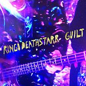 Guilt by Ringo Deathstarr