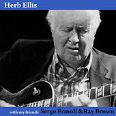 With My Friends Serge Ermoll & Ray Brown von Herb Ellis