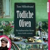 Tödliche Oliven von Tom Hillenbrand