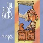 The Short Rains by Cuppa Joe