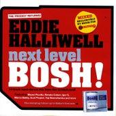 Mixmag Presents Eddie Halliwell: Next Level Bosh! by Various Artists