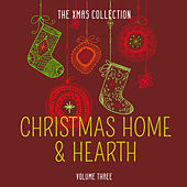 The Xmas Collection: Christmas Home & Hearth, Vol. 3 by Various Artists