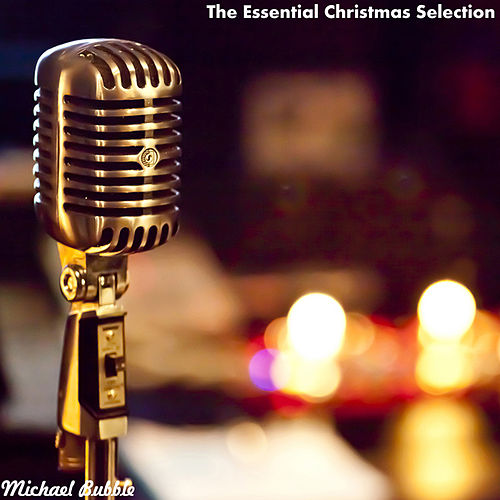The Essential Christmas Selection by Michael Bubble