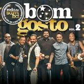 Roda de Samba do Bom Gosto, Vol. 2: Do Jeito Que o Povo Gosta (Ao Vivo) de Bom Gosto