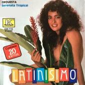 Latinisimo von Orquesta Serenata Tropical