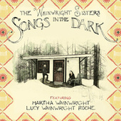 Songs in the Dark by The Wainwright Sisters
