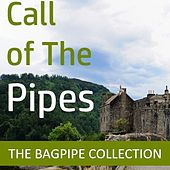 Call of the Pipes: The Bagpipe Collection by Various Artists
