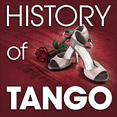 The History of Tango (Famous Songs) by Various Artists