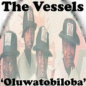 Oluwatobiloba (Almighty God) by Vessels