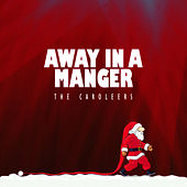 Away in a Manger di The Caroleers