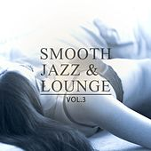 Smooth Jazz & Lounge, Vol. 3 (Amazing Selection Of Smooth & Calm Music) de Various Artists