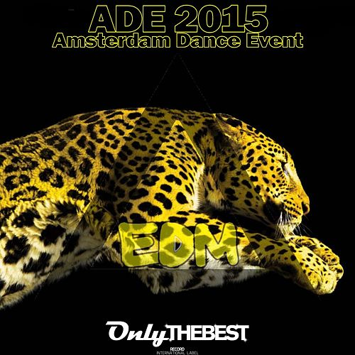 Amsterdam Dance Event, ADE 2015 by Various Artists