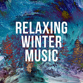 Relaxing Winter Music by Various Artists