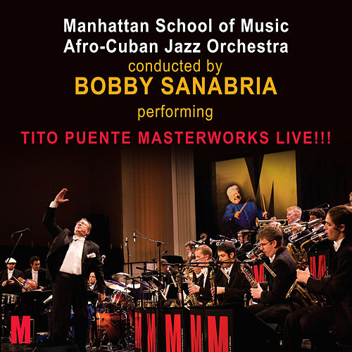 Tito Puente Masterworks Live!!! by Bobby Sanabria & Acension!