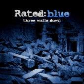 Three Walls Down de Rated Blue