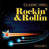 Classic 1950'- Rockin' & Rollin', Vol. 1 by Various Artists