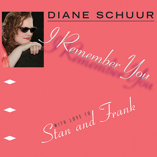 I Remember You by Diane Schuur