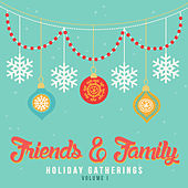Holiday Gatherings: Friends & Family, Vol. 1 von Various Artists