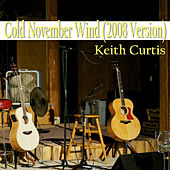 Cold November Wind - Single by Keith Curtis