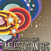 Classic Singles: Timeless 50's & 60's, Vol. 2 by Various Artists