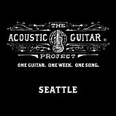 The Acoustic Guitar Project: Seattle 2014 by Various Artists