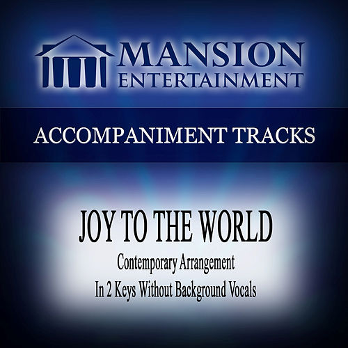 joy to the world contemporary accompaniment track by mansion accompaniment tracks