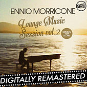 Ennio Morricone Lounge Music Session Vol. 2 (Original Film Scores) by Ennio Morricone