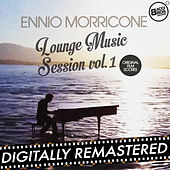 Ennio Morricone Lounge Music Session Vol. 1 (Original Film Scores) by Ennio Morricone
