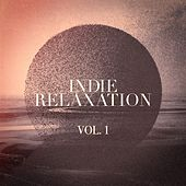 Indie Relaxation, Vol. 1 by Various Artists