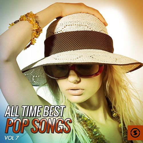 All Time Best Pop Songs, Vol. 7 by Various Artists