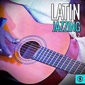 Latin Jazzing, Vol. 2 de Various Artists