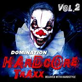 Domination Hardcore Traxx, Vol.2 (Beloved with Hardstyle) by Various Artists